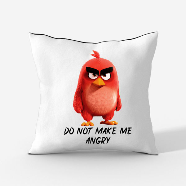 Picture of Dont make me angery Cushion