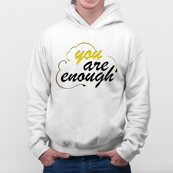 Picture of You are enough Hoodie