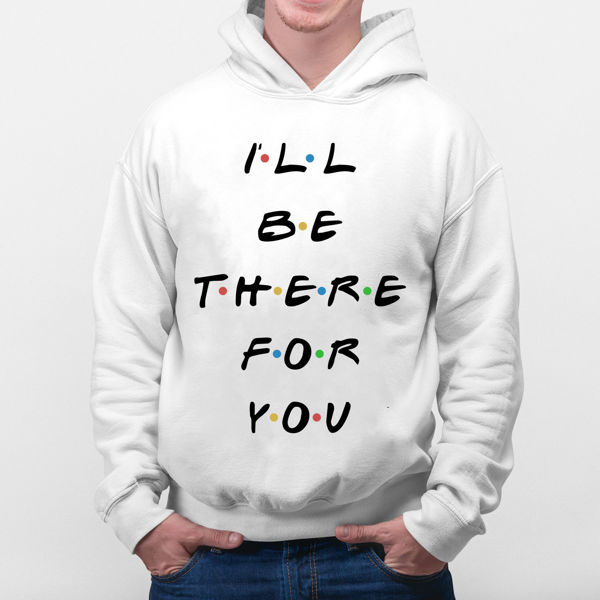Picture of I'll be there Hoodie