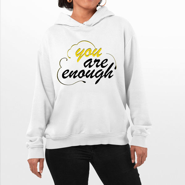 Picture of You are enough Female Hoodie